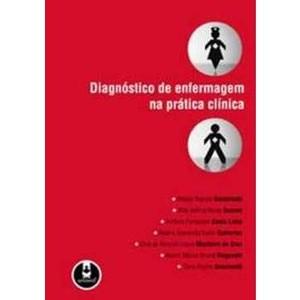 Diagnóstico de Enfermagem na Prática Clínica - Gaidzinski Cols , Lima Soares, Monteiro da Cruz Gutierrez , Sancinetti Rogenski (8536311800)